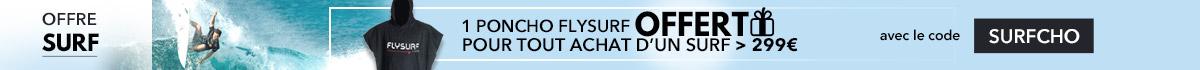 1 poncho offert pour l'achat s'un surf > 299€