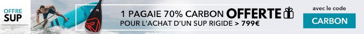 1 pagaie 70% carbone offerte pour l'achat d'un sup rigide >799€