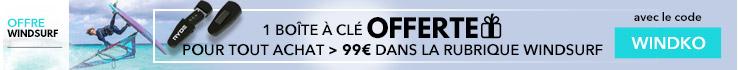 1 boîte à clé offerte pour tout achat > 99€ dans la rubrique windsurf