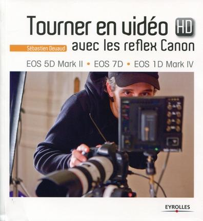 Tourner en video HD avec les reflex Canon