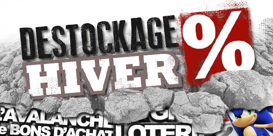 Opération déstockage Hiver 2013 !!!