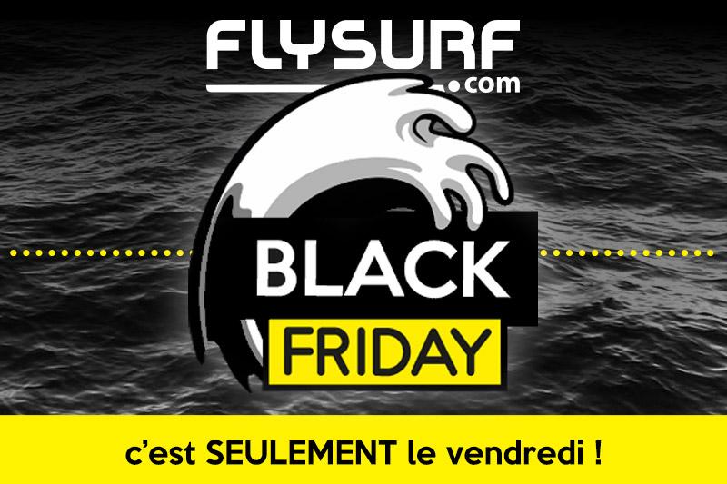 Le Black Friday, c'est SEULEMENT le vendredi !