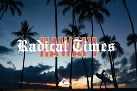 Radical Times in Hawaii
